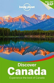 Lonely Planet Discover Canada by Lonely Planet, Karla Zimmerman, Celeste Brash, John Lee, Sarah Richards, Brendan Sainsbury, Caroline Sieg, Ryan Ver Berkmoes, Benedict Walker, 9781742205625