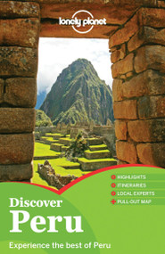 Lonely Planet Discover Peru by Lonely Planet, Carolina A Miranda, Carolyn McCarthy, Kevin Raub, Brendan Sainsbury, Luke Waterson, 9781742205694