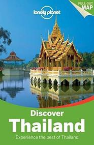 Lonely Planet Discover Thailand by Lonely Planet, China Williams, Mark Beales, Tim Bewer, Celeste Brash, Austin Bush, David Eimer, Adam Skolnick, 9781742205748