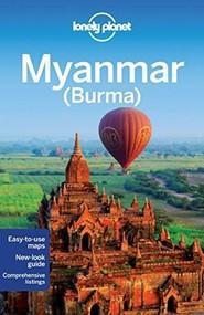 Lonely Planet Myanmar (Burma) by Lonely Planet, Simon Richmond, Austin Bush, David Eimer, Mark Elliott, Nick Ray, 9781742205755