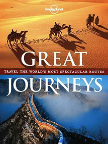 Great Journeys (Travel the World's Most Spectacular Routes) by Lonely Planet, 9781742205892