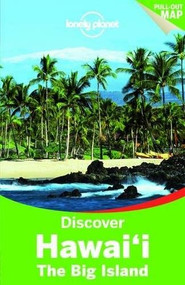 Lonely Planet Discover Hawaii the Big Island by Lonely Planet, Sara Benson, Luci Yamamoto, 9781742206271