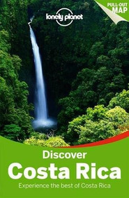 Lonely Planet Discover Costa Rica by Lonely Planet, Wendy Yanagihara, Gregor Clark, Mara Vorhees, 9781742209005