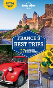 Lonely Planet France's Best Trips by Lonely Planet, Oliver Berry, Stuart Butler, Jean-Bernard Carillet, Gregor Clark, Donna Wheeler, Nicola Williams, 9781742209852
