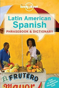 Lonely Planet Latin American Spanish Phrasebook & Dictionary (Miniature Edition) by Lonely Planet, 9781743214473