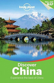 Lonely Planet Discover China by Lonely Planet, Damian Harper, Piera Chen, David Eimer, Tienlon Ho, Robert Kelly, Shawn Low, Emily Matchar, Daniel McCrohan, Phillip Tang, 9781743214053