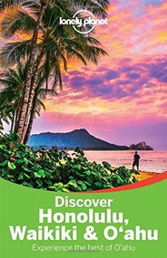 Lonely Planet Discover Honolulu, Waikiki & Oahu by Lonely Planet, Craig McLachlan, 9781743214589