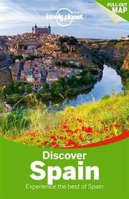 Lonely Planet Discover Spain by Lonely Planet, Brendan Sainsbury, Stuart Butler, Anthony Ham, Isabella Noble, John Noble, Josephine Quintero, Regis St Louis, Andy Symington, 9781743214640