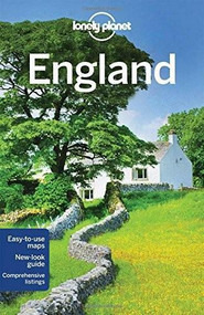 Lonely Planet England by Lonely Planet, Neil Wilson, Oliver Berry, Fionn Davenport, Marc Di Duca, Belinda Dixon, Peter Dragicevich, Damian Harper, Catherine Le Nevez, 9781743214671