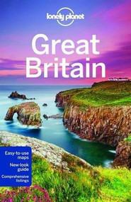 Lonely Planet Great Britain by Lonely Planet, Neil Wilson, Oliver Berry, Marc Di Duca, Belinda Dixon, Peter Dragicevich, Damian Harper, Anna Kaminski, Catherine Le Nevez, Andy Symington, 9781743214725