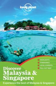 Lonely Planet Discover Malaysia & Singapore by Lonely Planet, Simon Richmond, Cristian Bonetto, Celeste Brash, Joshua Samuel Brown, Austin Bush, Adam Karlin, Daniel Robinson, 9781743215845