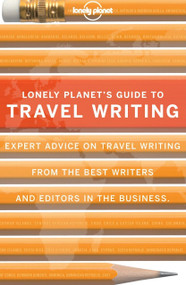 Travel Writing by Lonely Planet, 9781743216880