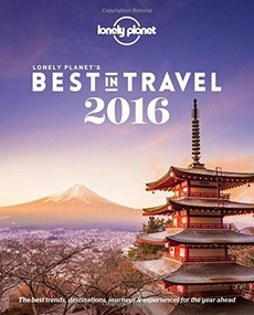 Lonely Planet's Best in Travel 2016 by Lonely Planet, 9781743607459