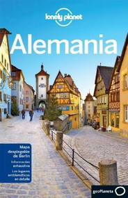 Lonely Planet Alemania by Lonely Planet, Andrea Schulte-Peevers, Kerry Christiani, Marc Di Duca, Anthony Haywood, Daniel Robinson, Ryan Ver Berkmoes, 9788408075813