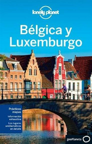 Lonely Planet Belgica y Luxemburgo by Lonely Planet, Mark Elliott, 9788408118152