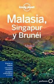 Lonely Planet Malasia, Singapur y Brunei by Lonely Planet, Simon Richmond, Cristian Bonetto, Celeste Brash, Joshua Samuel Brown, Austin Bush, Adam Karlin, Shawn Low, Daniel Robinson, 9788408119005