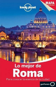 Lonely Planet Lo Mejor de Roma by Lonely Planet, Abigail Blasi, Duncan Garwood, 9788408125952