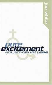 Pure Excitement by Joe White, 9781561794836