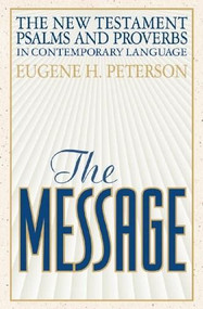 The Message New Testament with Psalms and Proverbs (The New Testament in Contemporary Language) by Eugene H. Peterson, 9781576831205