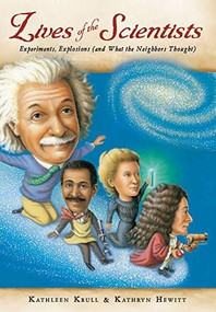 Lives of the Scientists (Experiments, Explosions (and What the Neighbors Thought)) - 9780544810877 by Kathleen Krull, Kathryn Hewitt, 9780544810877