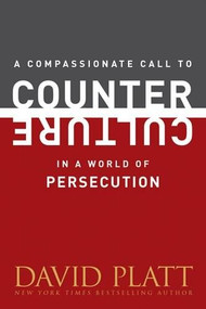 A Compassionate Call to Counter Culture in a World of Persecution (Miniature Edition) by David Platt, 9781496404985