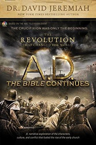 A.D. The Bible Continues: The Revolution That Changed the World by David Jeremiah, 9781496407177