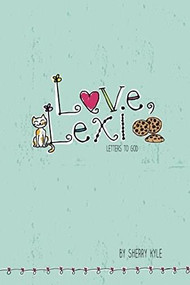 Love, Lexi (Letters to God) by Sherry Kyle, 9781496409638