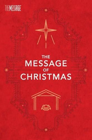 The Message of Christmas Campaign Edition 100-Pack with door bags by Eugene H. Peterson, 9781631463488