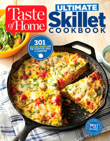 Taste of Home Ultimate Skillet Cookbook (From cast-iron classics to speedy stovetop suppers turn here for 325 sensational skillet recipes) by Editors at Taste of Home, 9781617655517