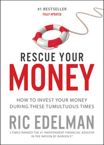 Rescue Your Money (How to Invest Your Money During these Tumultuous Times) by Ric Edelman, 9781501152764
