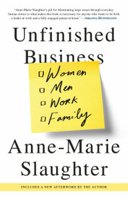 Unfinished Business (Women Men Work Family) - 9780812984972 by Anne-Marie Slaughter, 9780812984972