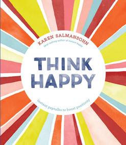 Think Happy (Instant Peptalks to Boost Positivity) by Karen Salmansohn, 9781607749622