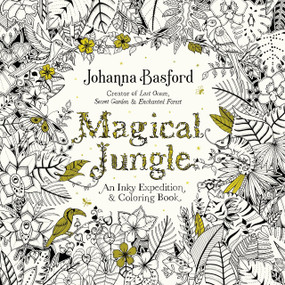 Magical Jungle (An Inky Expedition and Coloring Book for Adults) by Johanna Basford, 9780143109006