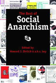 The Best of Social Anarchism by Howard J. Ehrlich, a. h. s. boy, 9781937276461