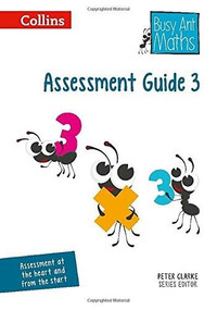 Busy Ant Maths — Assessment Guide 3 by Jeanette Mumford, Sandra Roberts, Jo Power O'Keefe, Elizabeth Jurgensen, Steve Evans, Eva Sassin, Gwyneth Williamson, Louise Forshaw, Peter Clarke, 9780007562336