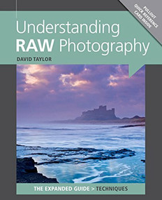 Understanding RAW Photography by David Taylor, 9781907708558
