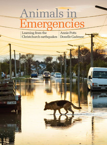Animals in Emergencies (Learning from the Christchurch Earthquakes) by Annie Potts, Donelle Gadenne, 9781927145500