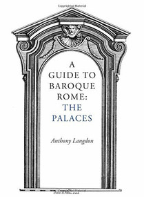 A Guide to Baroque Rome: The Palaces by Anthony Langdon, 9781843681144