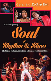 Soul y Rhythm & Blues (Historia, cultura, artistas y álbumes fundamentales) by Manuel López Poy, 9788415256618
