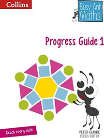 Busy Ant Maths — Year 1 Progress Guide by Jeanette Mumford, Sandra Roberts, Jo Power O'Keefe, Elizabeth Jurgensen, Peter Clarke, Steve Evans, Eva Sassin, Louise Forshaw, Gwyneth Williamson, Steven Wood, 9780007568253