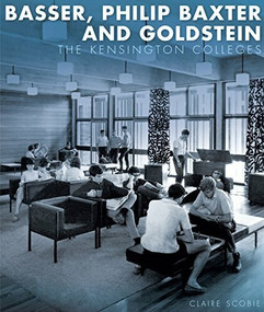 Basser, Philip Baxter and Goldstein (The Kensington Colleges) by Claire Scobie, 9781742234113