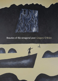 Beauties of the Octagonal Pool by Gregory O'Brien, 9781869405793