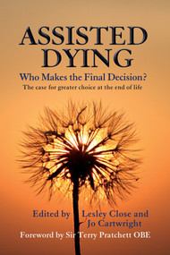 Assisted Dying (Who Makes the Final Decision) by Jo Cartwright, Lesley Mary Close, Terry Pratchett, 9780720610147
