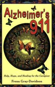 Alzheimer's 911 (Help, Hope, and Healing for the Caregivers) by Frena Gray-Davidson, 9781934759141