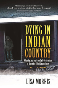 Dying In Indian Country (Revised Edition) by Elizabeth Morris, 9781940269719