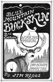 Blue Mountain Buckskin (A Working Manual) by Jim Riggs, 9780965867214