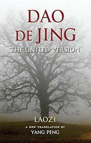 Dao De Jing (The United Version) by Laozi, Yang Peng, 9781581771572