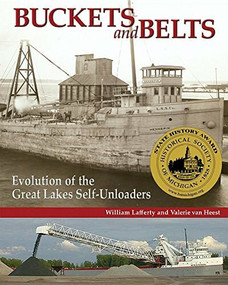Buckets and Belts (Evolution of the Great Lakes Self-Unloaders) by Valerie van Heest, William Lafferty, 9780980175004