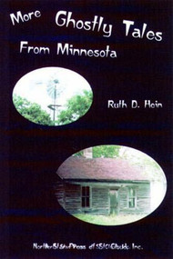 More Ghostly Tales from Minnesota by Ruth D. Hein, 9780878391349
