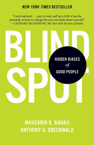 Blindspot (Hidden Biases of Good People) - 9780345528438 by Mahzarin R. Banaji, Anthony G. Greenwald, 9780345528438